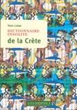 Yann Lukas - Dictionnaire insolite de la Crète.