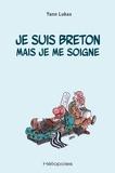 Yann Lukas - Je suis breton mais je me soigne.