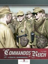 """Yann Mahé - Les commandos du Reich - Tome 1, Le règne des """"Brandebourgeois""""."""