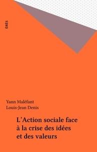 Yann Maléfant - L'action sociale face à la crise des idées et des valeurs.