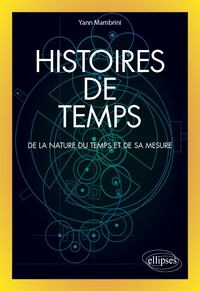 Yann Mambrini - Histoires de temps - De la nature du temps et de sa mesure.