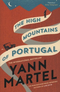 Yann Martel - The High Mountains of Portugal.