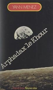 Yann Menez et Patrick Siry - Arphadax le Khour.
