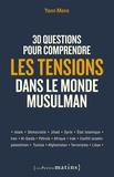 Yann Mens - 30 questions pour comprendre les tensions dans le monde musulman.