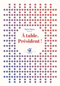 Yann Mens - A table, Président !.