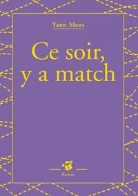 Yann Mens - Ce soir, y a un match.