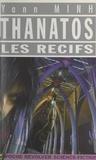 Yann Minh et Raymond Audemard - Thanatos - Les récifs.
