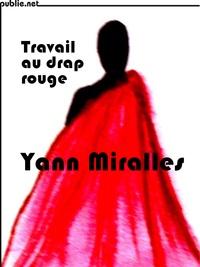 Yann Miralles - Travail au drap rouge.