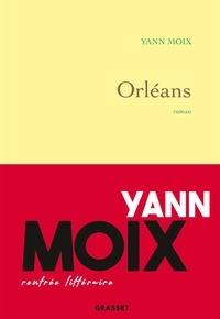 Yann Moix - Orléans - roman.