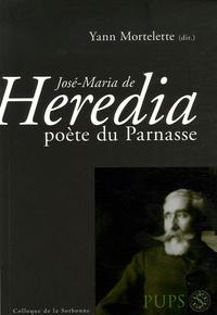 Yann Mortelette et Robert Fleury - José-Maria de Heredia poète du Parnasse.