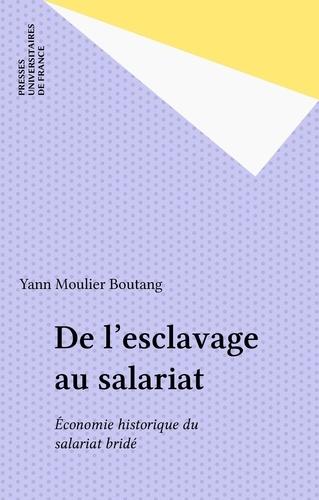 DE L'ESCLAVAGE AU SALARIAT. Economie historique du salariat bridé