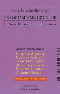Yann Moulier Boutang - Le capitalisme cognitif - La Nouvelle Grande Transformation.