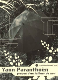 Yann Paranthoën - Propos d'un tailleur de sons.