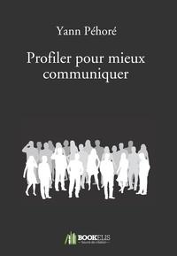 Yann Péhoré - Profiler pour mieux communiquer.