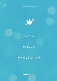 Yann Péhoré - Vivre sans violence.