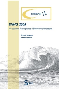 ENMG 2008 - 16e Journées francophones délectroneuromyographie.pdf