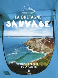 Yann Peucat - La Bretagne sauvage.
