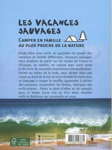 Les vacances sauvages. Camper en famille au plus proche de la nature
