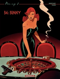 Yann et  Berthet - Pin-up Tome 8 : Big Bunny.
