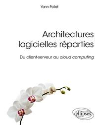 Yann Pollet - Architectures logicielles réparties - Du client-serveur au cloud computing.