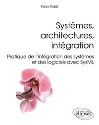 Accentsonline.fr Systèmes, architectures, intégration - Pratique de l'intégration des systèmes et des logiciels avec SysML Image