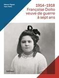Yann Potin et Manon Pignot - 1914-1918, Françoise Dolto - Veuve de guerre à sept ans.
