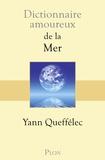 Yann Queffélec - Dictionnaire amoureux de la mer.