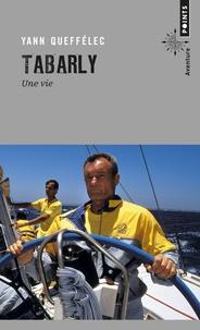 Yann Queffélec - Tabarly - Une vie.