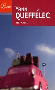 Yann Queffélec - Vert cruel.