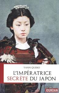 Yann Quero - L'impératrice secrète du Japon.