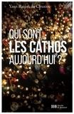 Yann Raison du Cleuziou - Qui sont les cathos aujourd'hui ? - Sociologie d'un monde divisé.
