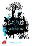 Yann Rambaud - Gaspard des profondeurs.