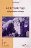 Yann Richard - Géographie et Cultures  : La Biélorussie - Une géographie historique.