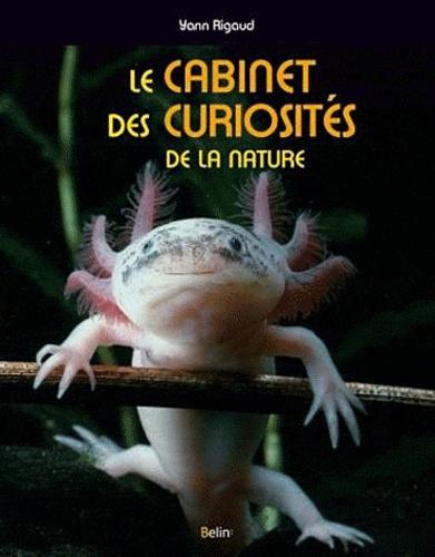 Yann Rigaud - Le cabinet des curiosités de la nature.