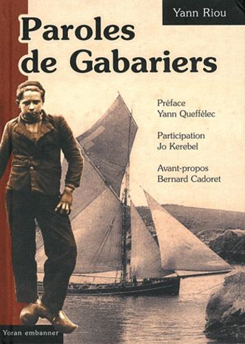 Yann Riou - Paroles de Gabariers - La vie d'une communauté dans le transport maritime breton (1900-1950).