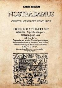 Yann Riwen - Nostradamus Construction des centuries.