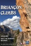 Yann Rolland et Martine Rolland - Briançon Climbs - Escalade Haut Val Durance - Queyras.