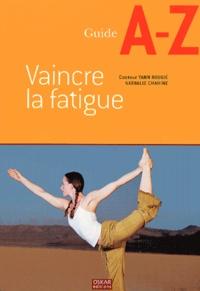Yann Rougié et Nathalie Chahine - Vaincre la fatigue.