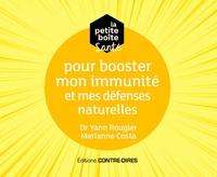 Yann Rougier et Marianne Costa - La petite boîte santé pour booster mon immunité et mes défenses naturelles.