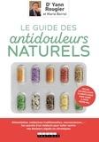Yann Rougier - Le guide des antidouleurs naturels.