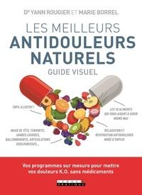 Yann Rougier et Marie Borrel - Les antidouleurs naturels.
