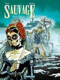 Yann et Félix Meynet - Sauvage Tome 5 : Black Calavera.