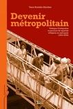 Yann Scioldo-Zürcher - Devenir métropolitain - Politique d'intégration et parcours de rapatriés d'Algérie en métropole (1954-2005).