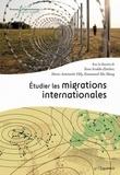 Yann Scioldo-Zürcher et Marie-Antoinette Hily - Etudier les migrations internationales.