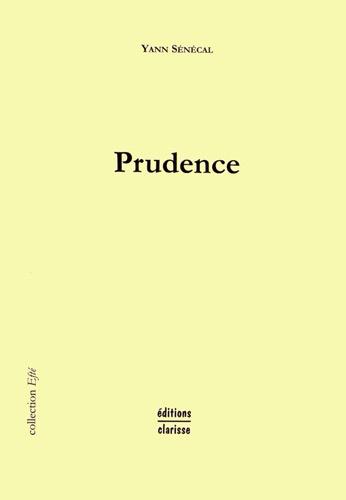 Yann Sénécal - Prudence.
