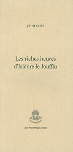Yann Serra - Les riches heures d'Isidore le Joufflu.