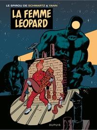 Yann et Olivier Schwartz - Spirou Tome 7 : La femme léopard.