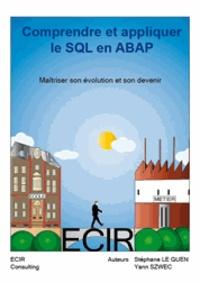 Yann Szwec et Stéphane Le Guen - Comprendre et appliquer le SQL en ABAP.