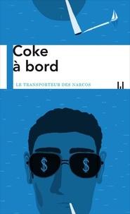 Téléchargez des ebooks pour ipod touch Coke à bord 9782358875127 (Litterature Francaise)