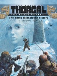Yann et  Surzhenko - The Young Thorgal - Volume 1 - The Three Minkelsönn Sisters.